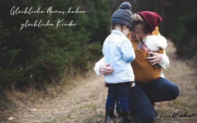 Glückliche Mamas haben  glückliche Kinder